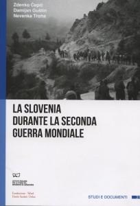 La Slovenia durante la Seconda Guerra Mondiale